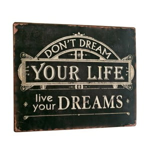 Tablica Don´t dream you life, 26x35 cm