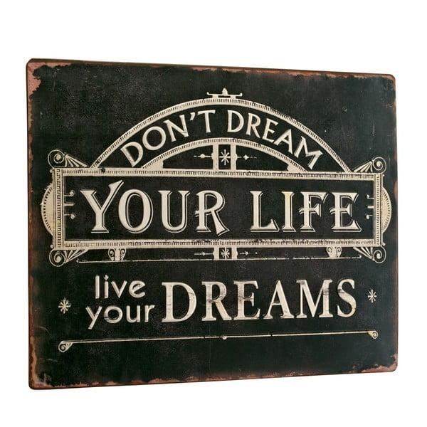Tablica Don´t dream you life, 26x35 cm