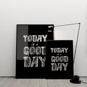 Plakat Today is a good day, 50x70 cm