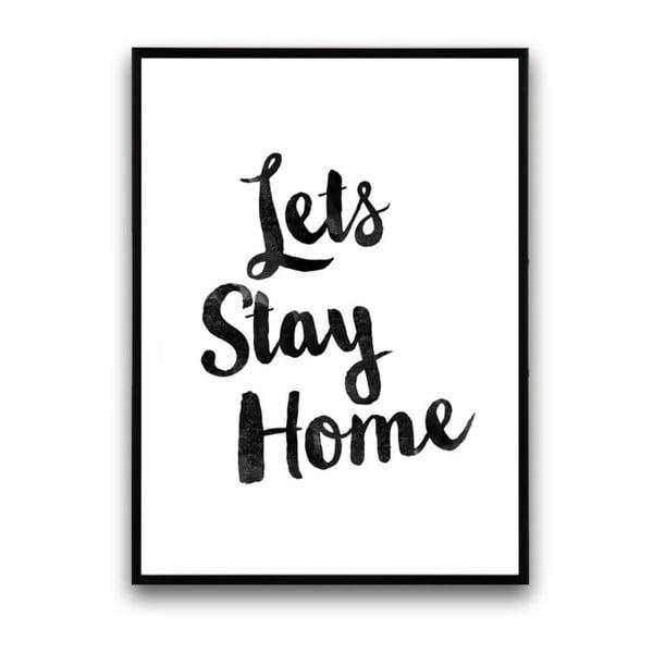 Plakat w drewnianej ramie Let´s stay home, 38x28 cm