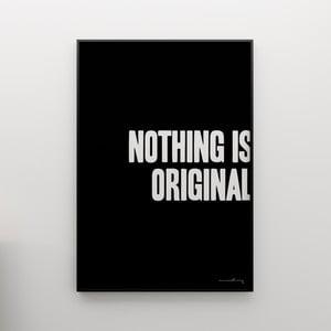Plakat Nothing is original, 100x70 cm