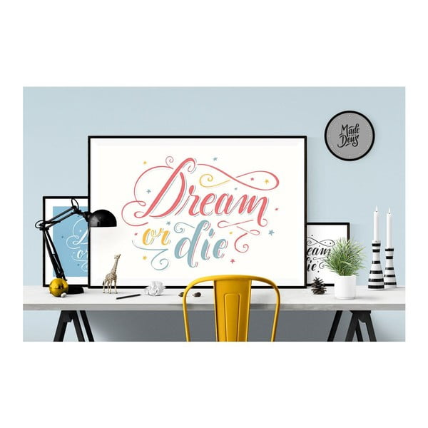 Plakat Dream or Die, A3