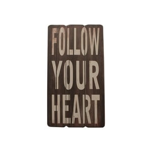 Tablica Follow Your Heart, 60x30 cm