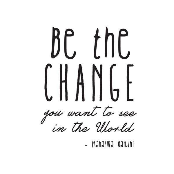Naklejka dekoracyjna Be the Change