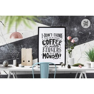 Plakat Monday Coffee & Middle Fingers BW, A3