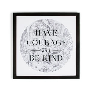 Obraz w ramie Graham & Brown Have Courage,50x50cm