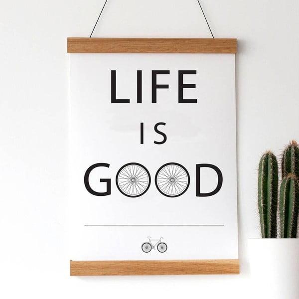 Plakat Life Is Good, 30x40 cm