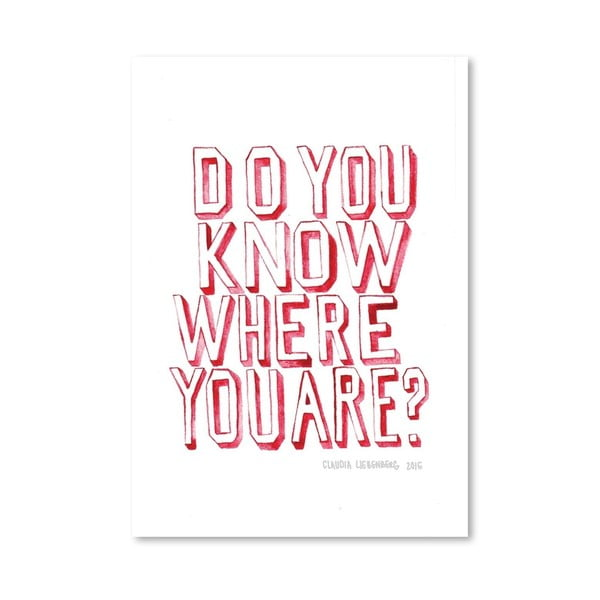 Plakat Do You Know Who You Are, 30x42 cm