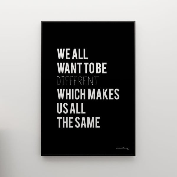 Plakat We all want to be different, 100x70 cm