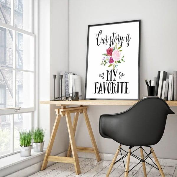 Plakat w drewnianej ramie Our story is my favourite, 38x28 cm