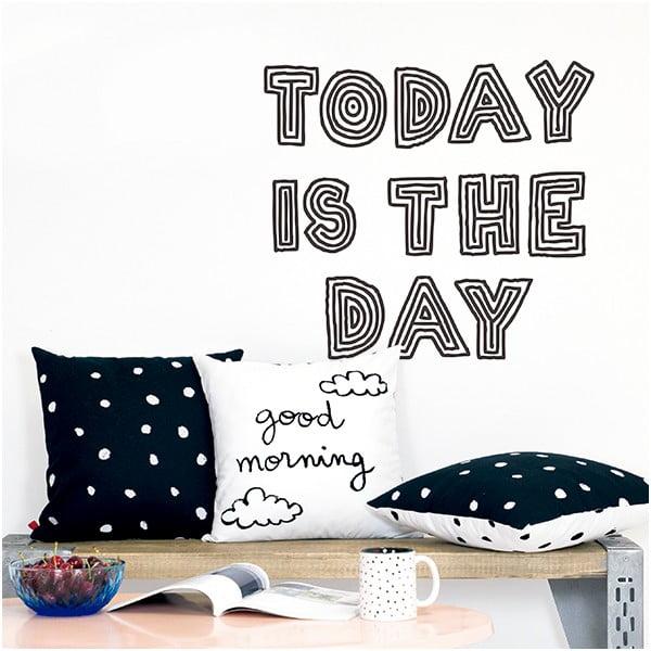 Naklejka dekoracyjna na ścianę Today Is The Day