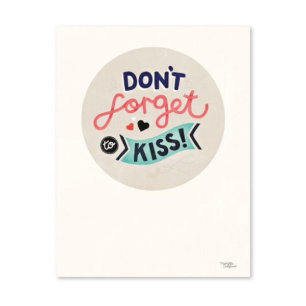 Plakat Michelle Carlslund Don't Forget Kiss, 30x40 cm