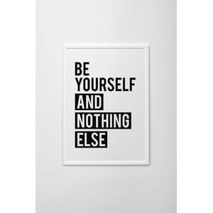 Plakat autorski Be Yourself And Nothing Else, A3