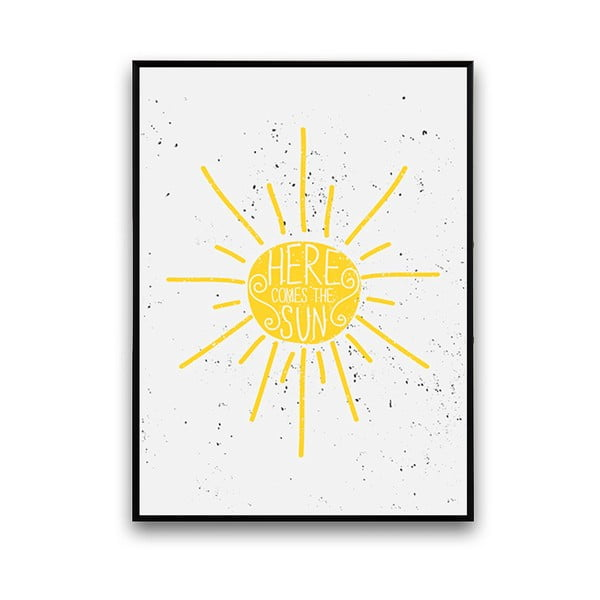 Plakat Here Comes The Sun, 30 x 40 cm