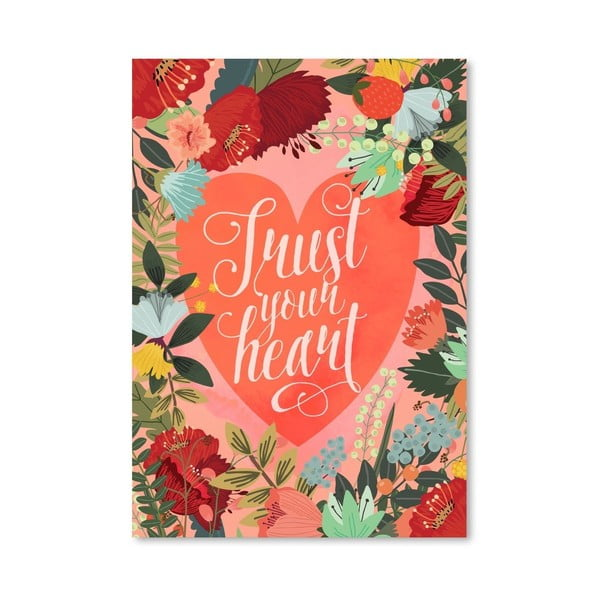 Plakat (projekt: Mia Charro) - Trust Your Heart