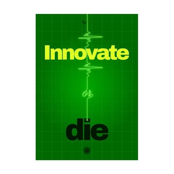 Plakat Innovate or die, 70x50 cm