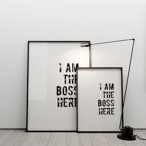 Plakat I am the boss here, 50x70 cm