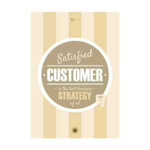 Plakat A satisfied customer is the best business strategy of all, 70x50 cm