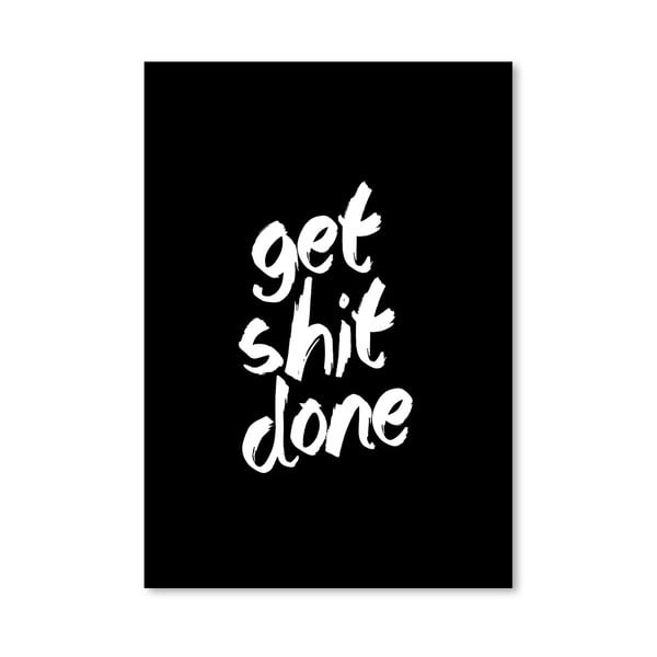 "Plakat ""Get Shit Done"", 42x60 cm"