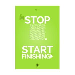 Plakat Stop starting. Start finishing Green, 70x50 cm