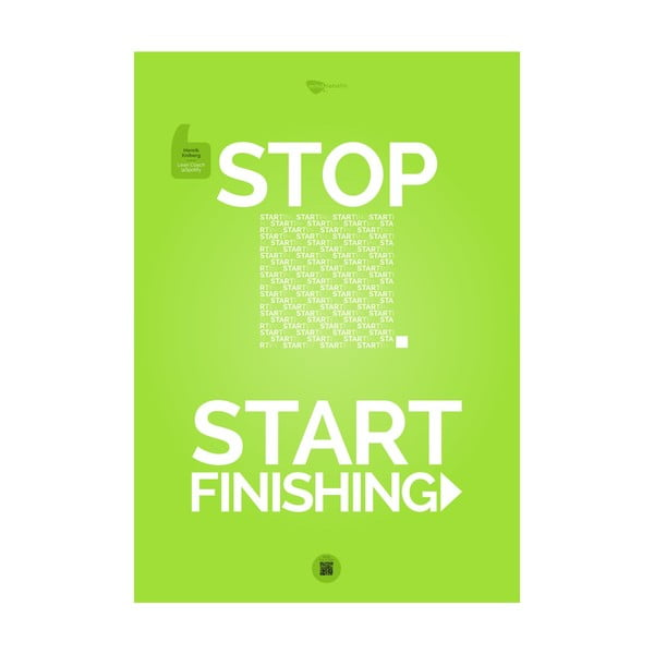 Plakat Stop starting. Start finishing Green, 100x70 cm
