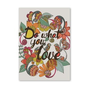 "Plakat ""Do What You Love"", Valentina Ramos"