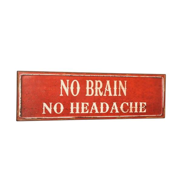 "Tabliczka ""No brain"""