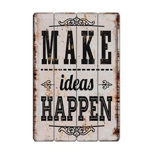 Tabliczka Make Ideas Heppen