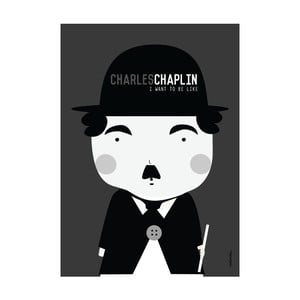 Plakat I watn to be like Charlie Chaplin