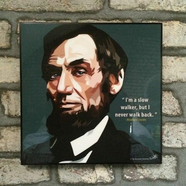 """Obraz """"Abraham Lincoln - I'm a slow walker, but I never walk back"""""""