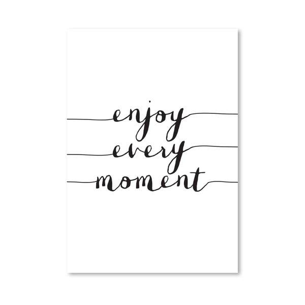 """Plakat """"Enjoy Every Moment"""", 42x60 cm"""