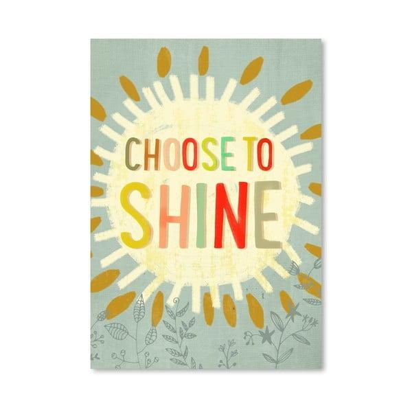 Plakat (projekt: Mia Charro) - Choose To Shine
