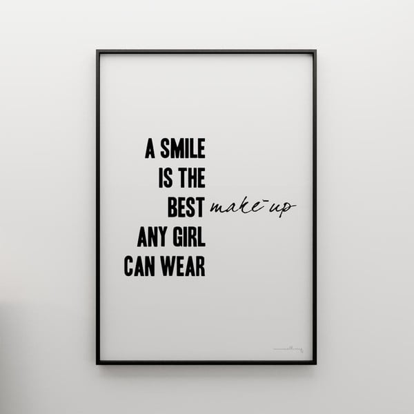 Plakat A smile is the best make up any girl can wear, 100x70 cm