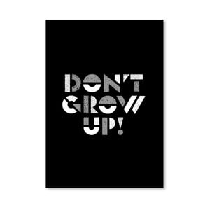 "Plakat ""Don't Grow Up"", 42x60 cm"