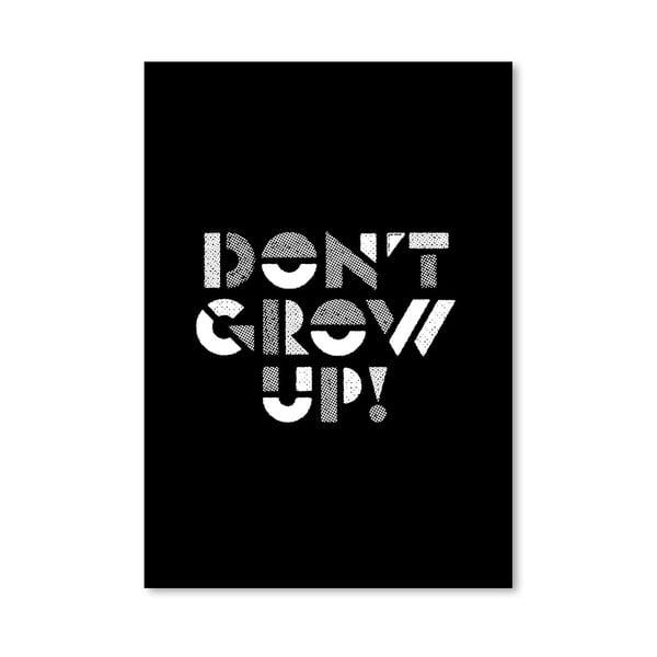 """Plakat """"Don't Grow Up"""", 42x60 cm"""