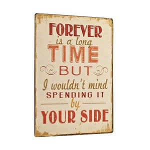 Tablica Forever is a log time, 35x26 cm