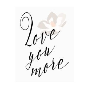 Plakat w drewnianej ramie Love you more, 38x28 cm