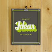 Plakat Make Ideas Happen, 20x25 cm