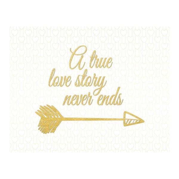 Plakat w drewnianej ramie A true love story never ends, 38x28 cm