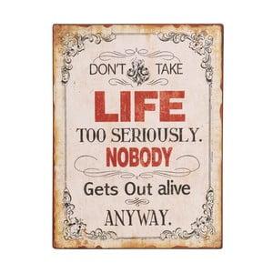 Tablica Don't take life too, 35x26 cm