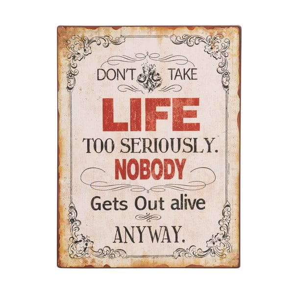 Tablica Don't take life too, 35x26 cm