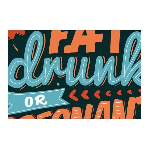 Plakat Fat Drunk Pregnant, A3