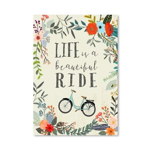 Plakat (projekt: Mia Charro) - Life Is A Beautiful Ride