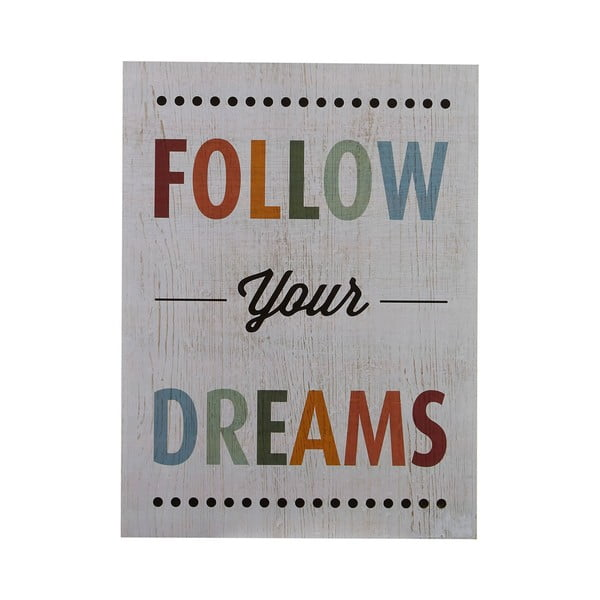 Tablica Follow Your Dreams, 40x30 cm
