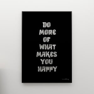 Plakat Do more of what makes you happy, 100x70 cm