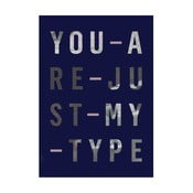 Plakat autorski Just My Type, A3