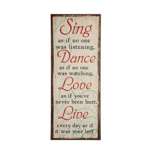 Tablica Sing as if no one, 76x31 cm