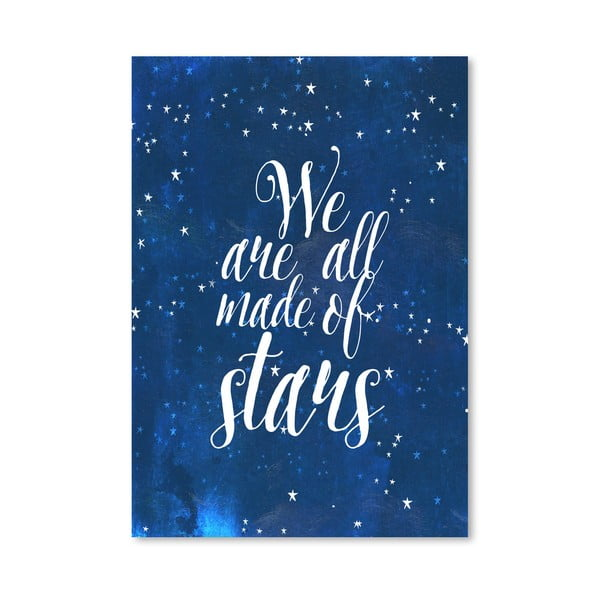 Plakat (projekt: Mia Charro) - We Are All Made Of Stars
