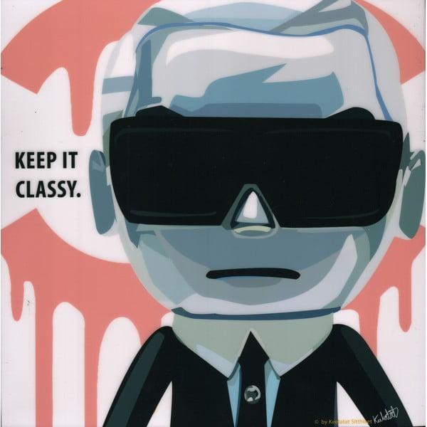"""Obraz """"Keep it classy"""""""