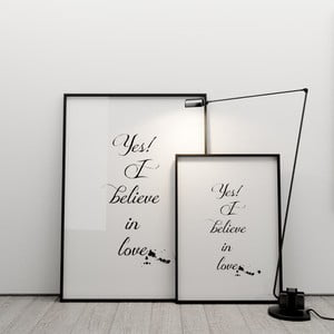 Plakat Yes! I believe in love, 50x70 cm